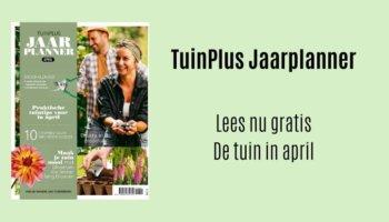 TuinPlus Jaarplanner april
